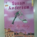 ผู้พิทักษ์ที่รัก Be my baby ( Susan Andersen )
